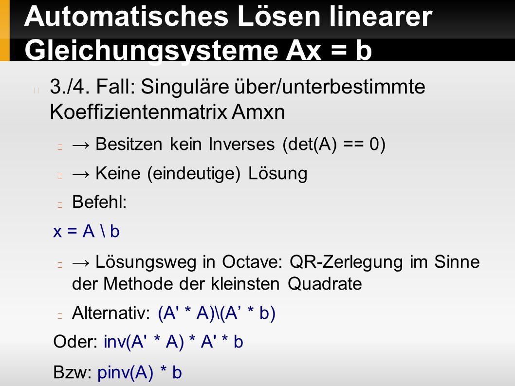 Automatisches Lösen linearer Gleichungsysteme Ax = b 3./4.