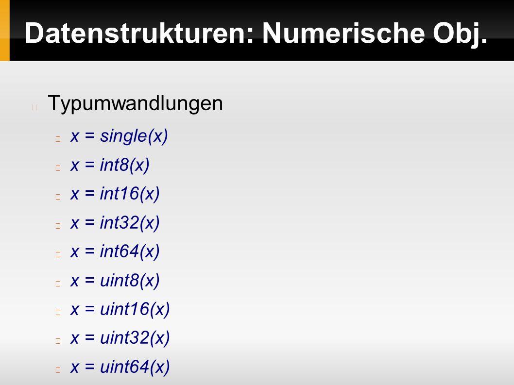 Datenstrukturen: Numerische Obj.