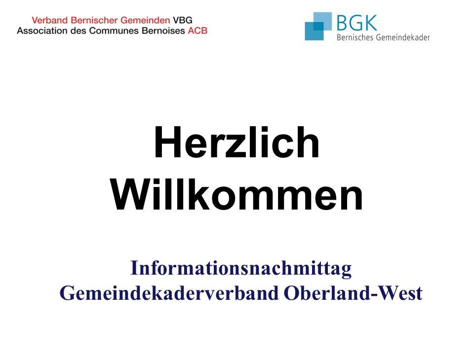 Herzlich Willkommen Informationsnachmittag Gemeindekaderverband Oberland-West