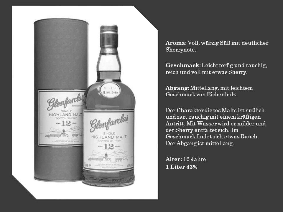 Aroma : Voll, würzig Süß mit deutlicher Sherrynote.