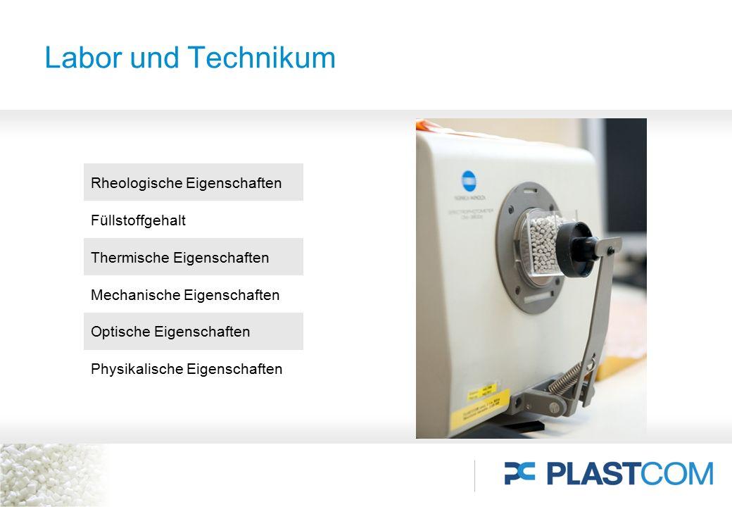 Labor und Technikum Rheologische Eigenschaften Füllstoffgehalt Thermische Eigenschaften Mechanische Eigenschaften Optische Eigenschaften Physikalische