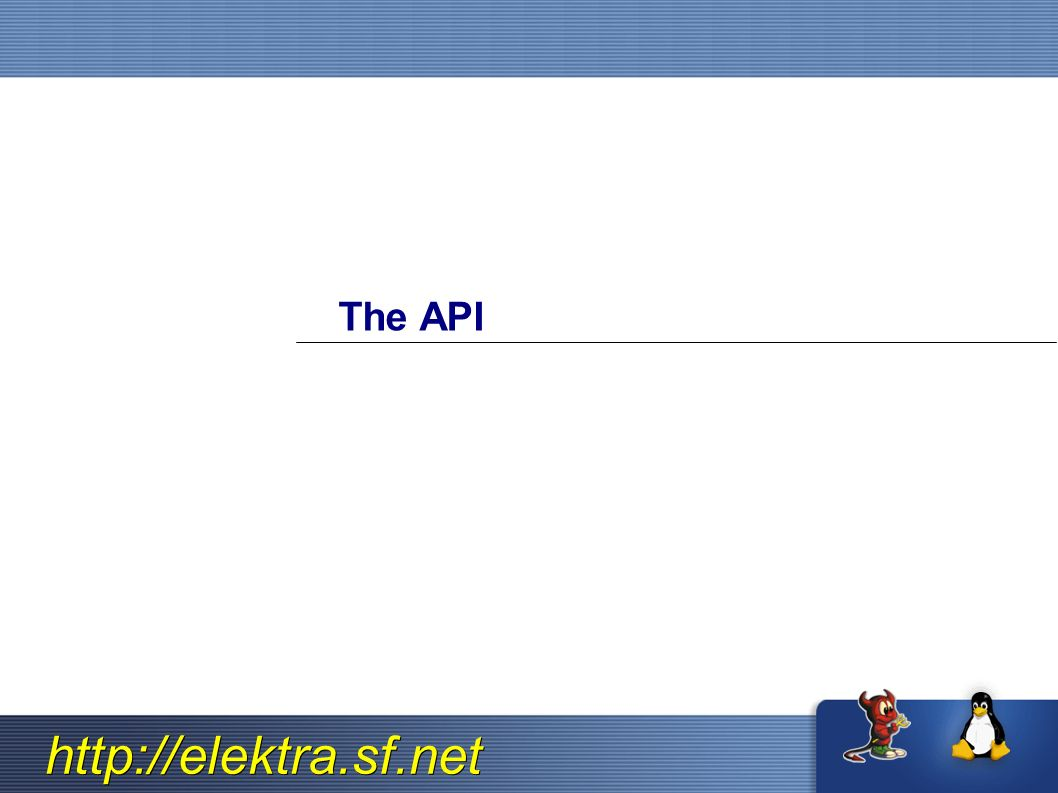 http://elektra.sf.net The API