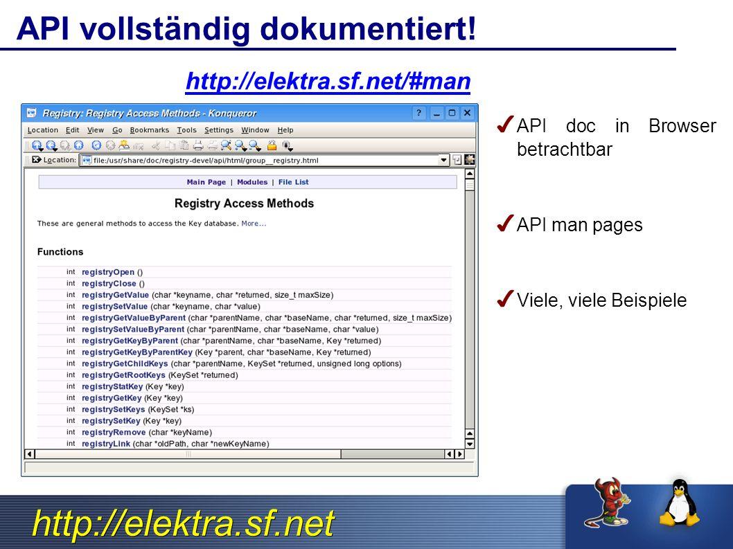 http://elektra.sf.net API vollständig dokumentiert.