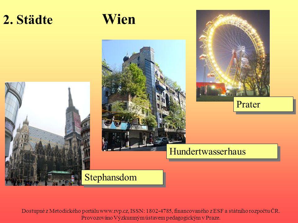 2. Städte Wien Stephansdom Hundertwasserhaus Prater Dostupné z Metodického portálu www.rvp.cz, ISSN: 1802-4785, financovaného z ESF a státního rozpočt