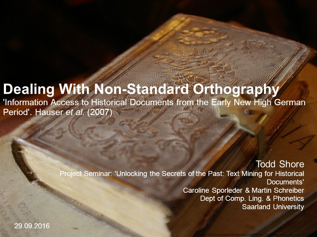 29/09/2016Todd Shore12/20 3) Solutions Special dictionaries (for time period, dialect, etc) — Pros: Manual checking of text; no word-similarity approximations needed — Cons: Data coverage problems, expensive http://upload.wikimedia.org/wikipedia/commons/8/87/Old_book_bindings.jpg
