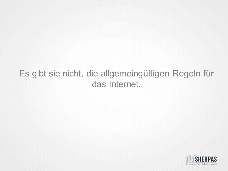 Es gibt sie nicht, die allgemeingültigen Regeln für das Internet.