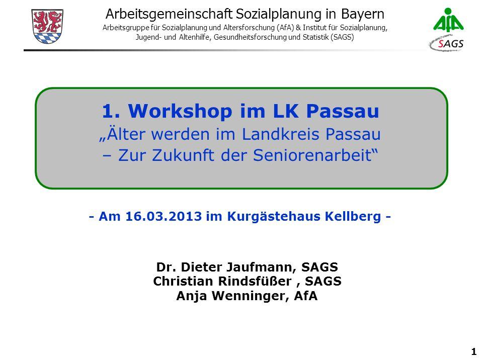 1 Arbeitsgemeinschaft Sozialplanung in Bayern Arbeitsgruppe für Sozialplanung und Altersforschung (AfA) & Institut für Sozialplanung, Jugend- und Altenhilfe, Gesundheitsforschung und Statistik (SAGS) 1.