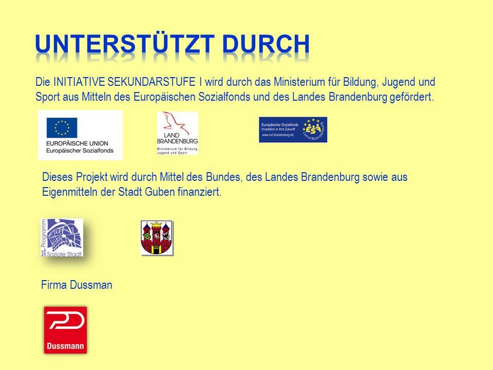 Die INITIATIVE SEKUNDARSTUFE I wird durch das Ministerium für Bildung, Jugend und Sport aus Mitteln des Europäischen Sozialfonds und des Landes Brandenburg gefördert.
