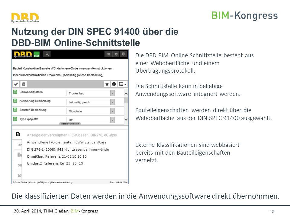 30. April 2014, THM Gießen, BIM-Kongress Die klassifizierten Daten werden in die Anwendungssoftware direkt übernommen. Seite 13 Nutzung der DIN SPEC 9