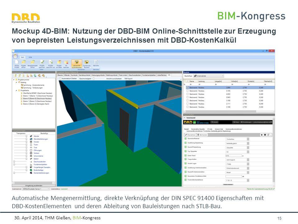 30. April 2014, THM Gießen, BIM-Kongress Automatische Mengenermittlung, direkte Verknüpfung der DIN SPEC 91400 Eigenschaften mit DBD-KostenElementen u