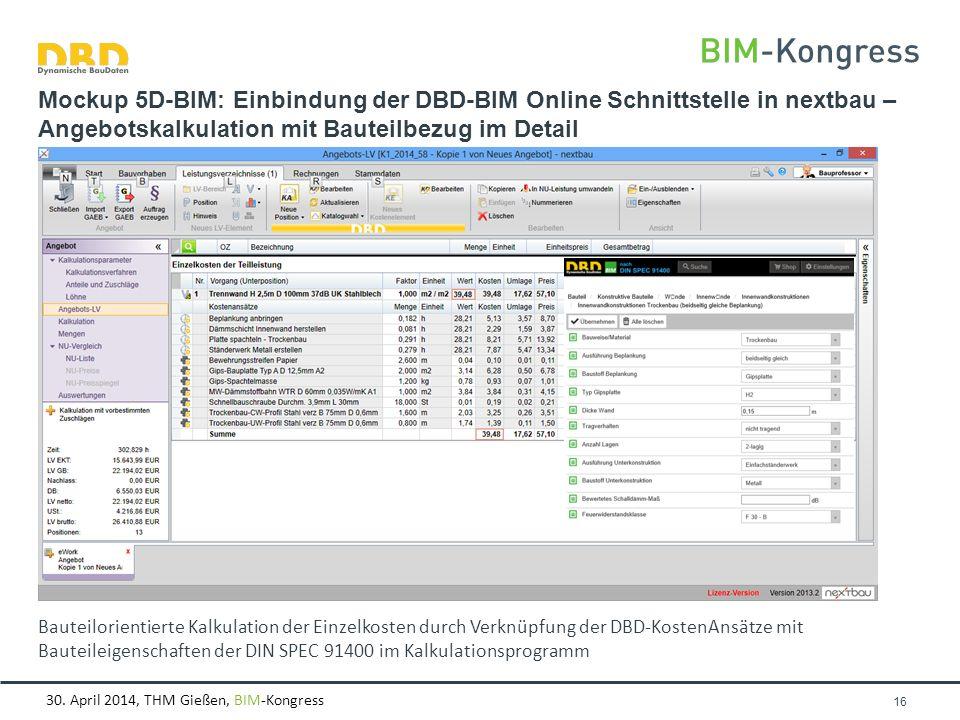 30. April 2014, THM Gießen, BIM-Kongress Bauteilorientierte Kalkulation der Einzelkosten durch Verknüpfung der DBD-KostenAnsätze mit Bauteileigenschaf