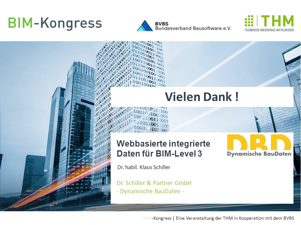 BIM-Kongress | Eine Veranstaltung der THM in Kooperation mit dem BVBS Anrede, Titel, Vortragender Firmierung Webbasierte integrierte Daten für BIM-Lev