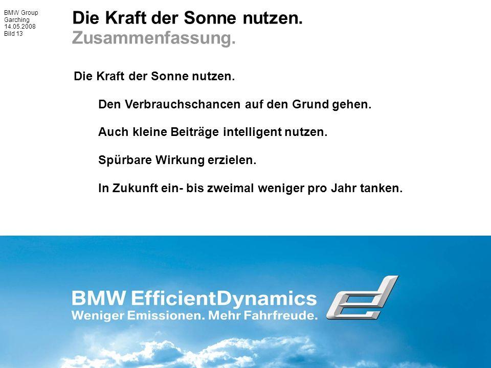 BMW Group Garching 14.05.2008 Bild 13 Die Kraft der Sonne nutzen.