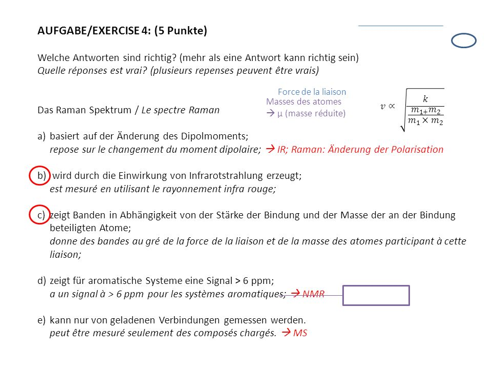 AUFGABE/EXERCISE 4: (5 Punkte) Welche Antworten sind richtig? (mehr als eine Antwort kann richtig sein) Quelle réponses est vrai? (plusieurs repenses