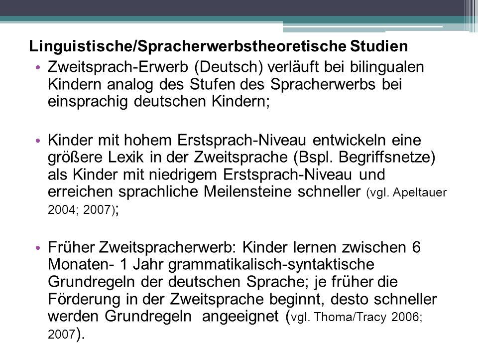 Linguistische/Spracherwerbstheoretische Studien Zweitsprach-Erwerb (Deutsch) verläuft bei bilingualen Kindern analog des Stufen des Spracherwerbs bei