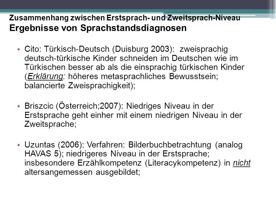 Cito: Türkisch-Deutsch (Duisburg 2003): zweisprachig deutsch-türkische Kinder schneiden im Deutschen wie im Türkischen besser ab als die einsprachig t