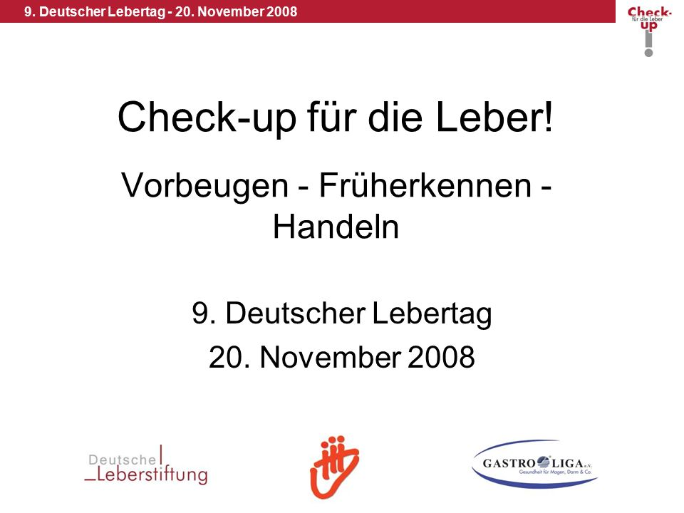 9. Deutscher Lebertag - 20. November 2008 Check-up für die Leber.