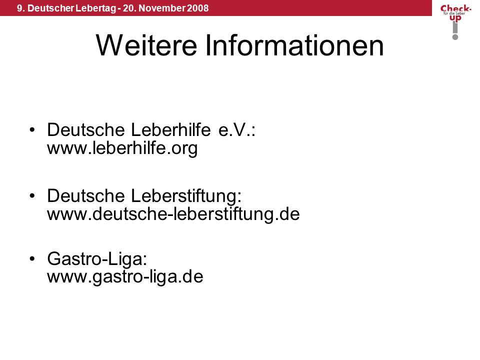 9. Deutscher Lebertag - 20. November 2008 Weitere Informationen Deutsche Leberhilfe e.V.: www.leberhilfe.org Deutsche Leberstiftung: www.deutsche-lebe