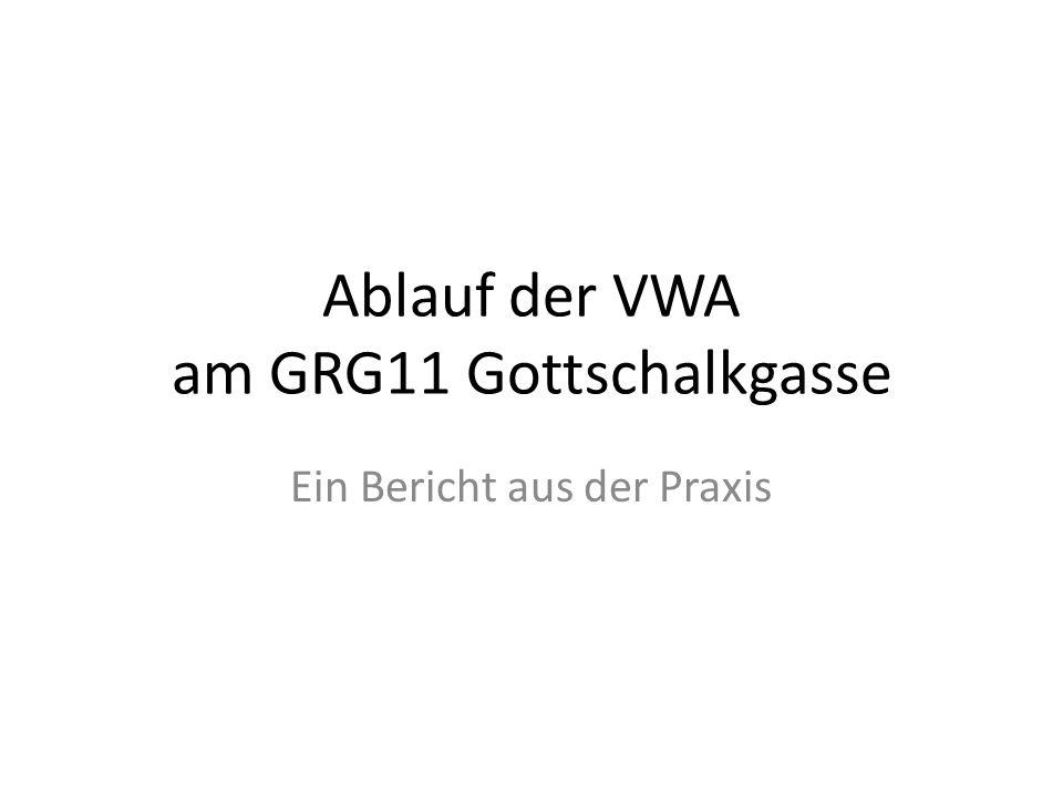 Ablauf der VWA am GRG11 Gottschalkgasse Ein Bericht aus der Praxis