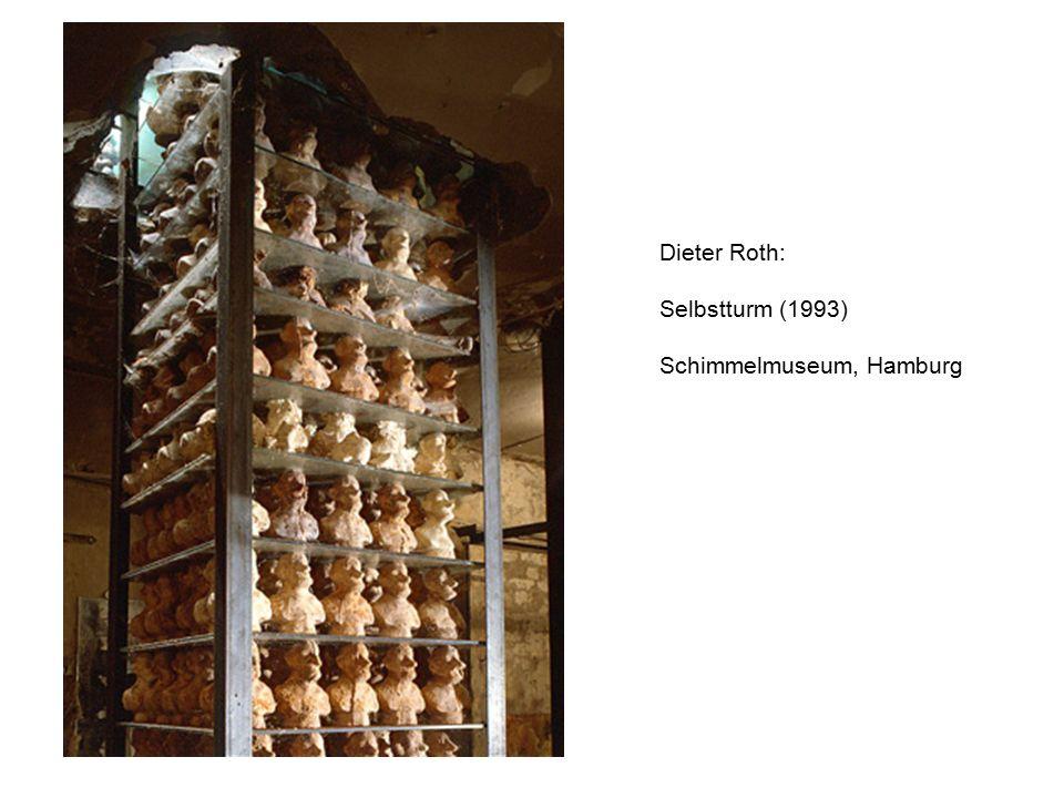 Dieter Roth: Selbstturm (1993) Schimmelmuseum, Hamburg