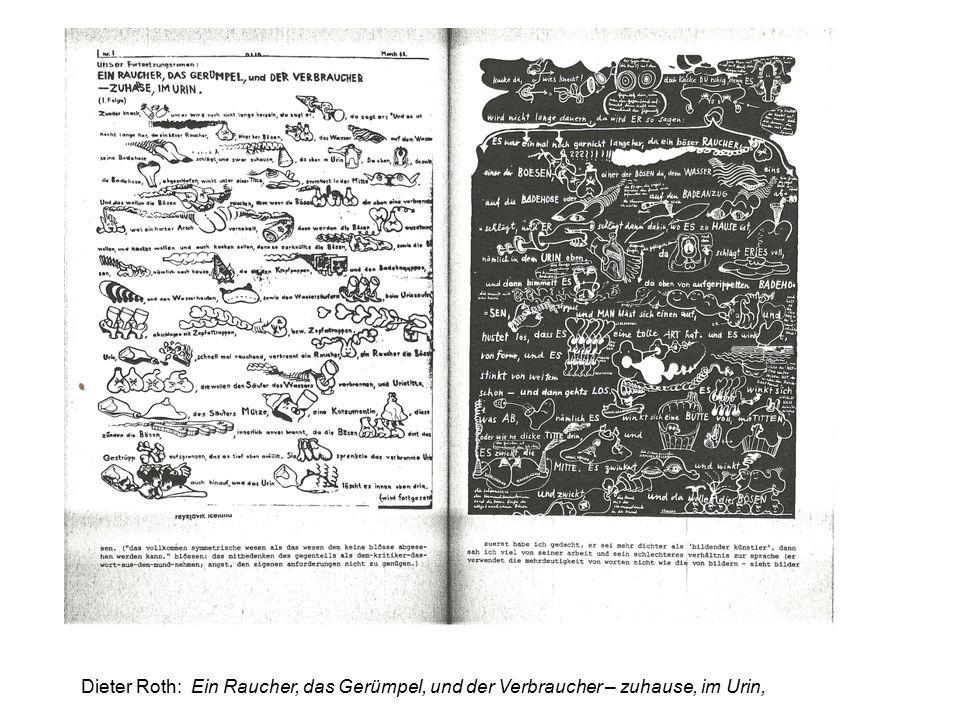 Dieter Roth: Ein Raucher, das Gerümpel, und der Verbraucher – zuhause, im Urin,