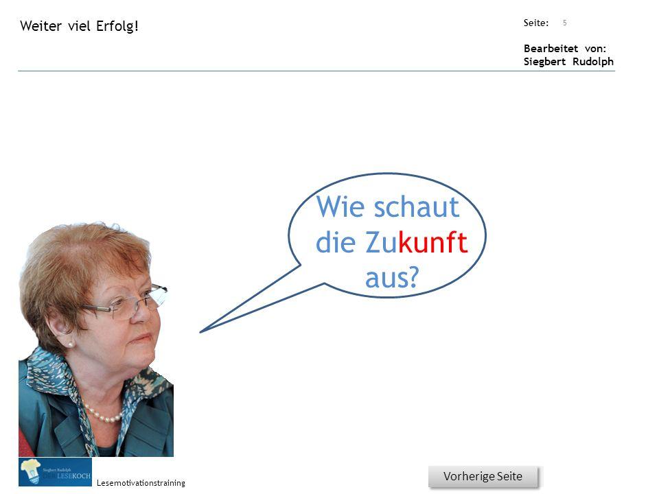 Übungsart: Seite: Bearbeitet von: Siegbert Rudolph Lesemotivationstraining Titel: Quelle: Wie schaut die Zukunft aus.
