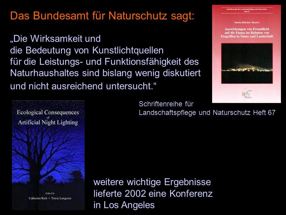 """Schriftenreihe für Landschaftspflege und Naturschutz Heft 67 Das Bundesamt für Naturschutz sagt: """"Die Wirksamkeit und die Bedeutung von Kunstlichtquel"""