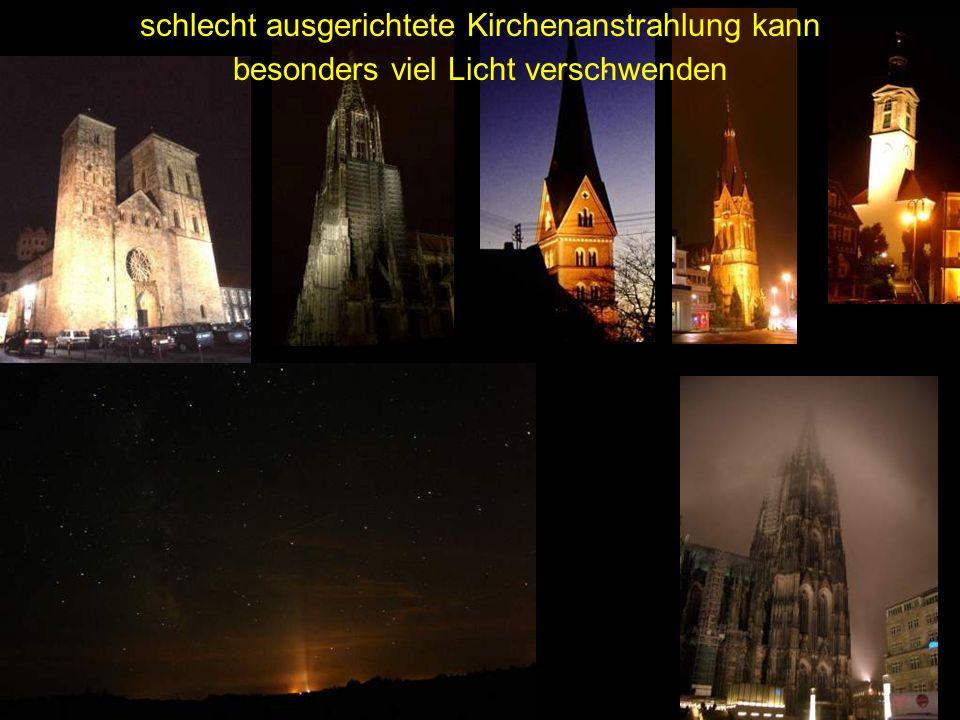 schlecht ausgerichtete Kirchenanstrahlung kann besonders viel Licht verschwenden