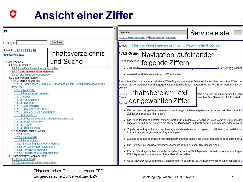 5 Eidgenössisches Finanzdepartement EFD Eidgenössische Zollverwaltung EZV Anleitung Applikation DD, OZD - KoMe Ansicht einer Ziffer Serviceleiste Inha