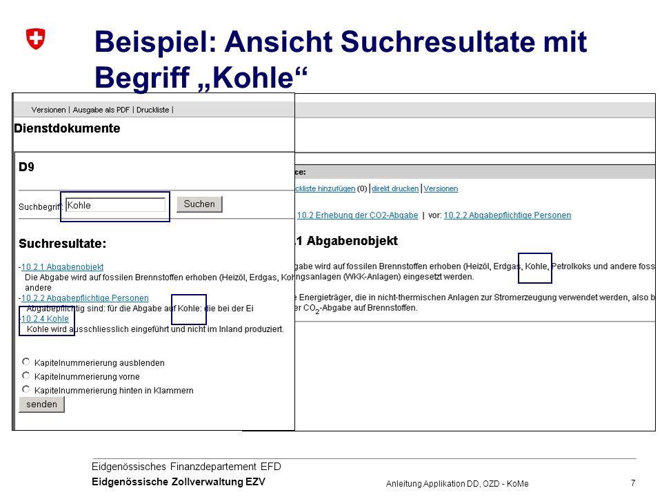 """7 Eidgenössisches Finanzdepartement EFD Eidgenössische Zollverwaltung EZV Anleitung Applikation DD, OZD - KoMe Beispiel: Ansicht Suchresultate mit Begriff """"Kohle"""