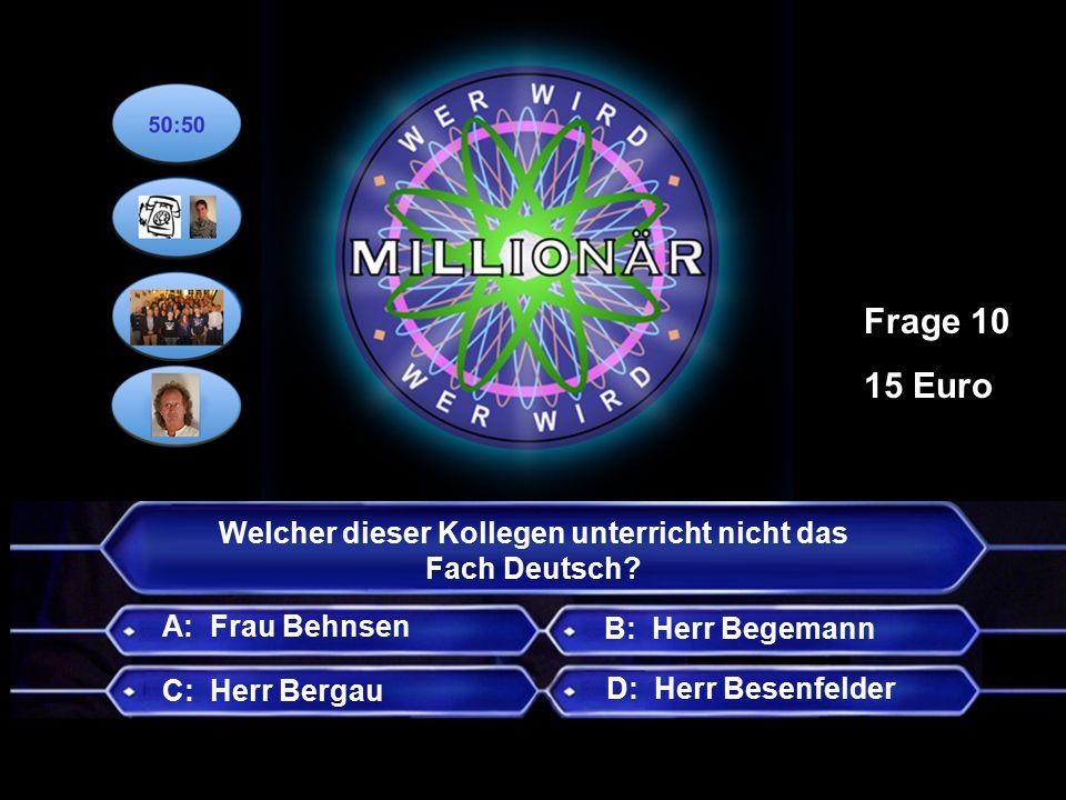 Welcher dieser Kollegen unterricht nicht das Fach Deutsch.