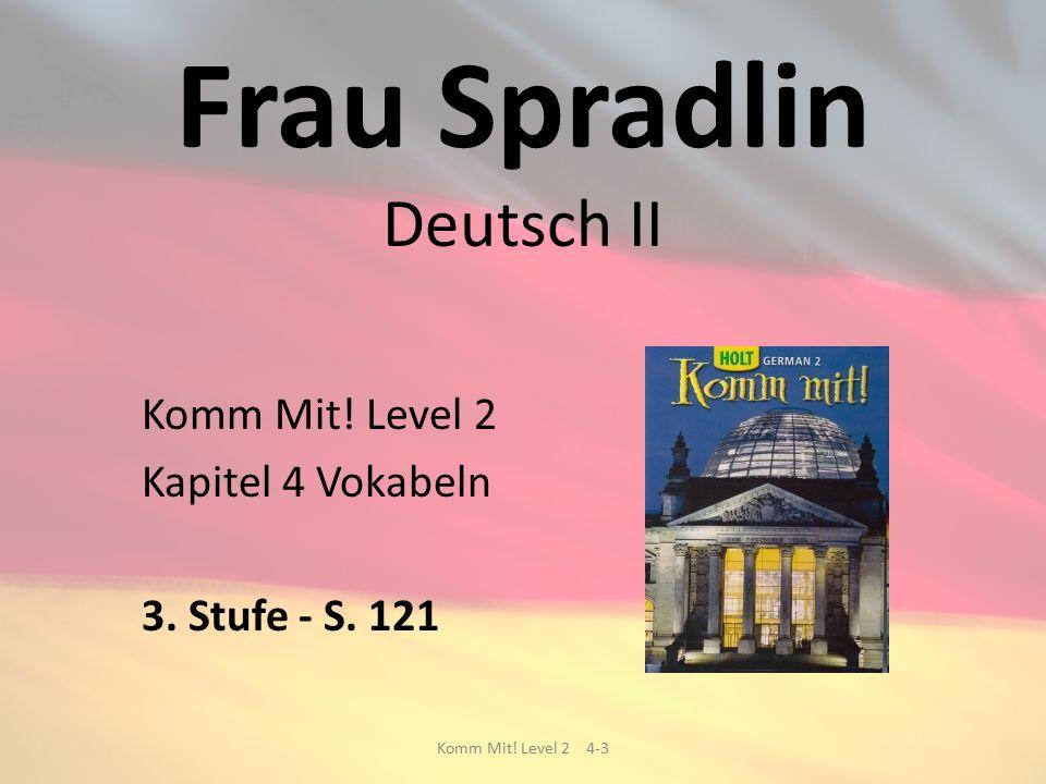 Frau Spradlin Deutsch II Komm Mit. Level 2 Kapitel 4 Vokabeln 3.