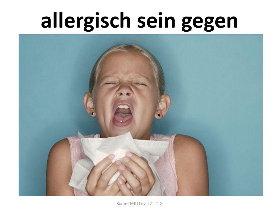 Komm Mit! Level 2 4-3 allergisch sein gegen