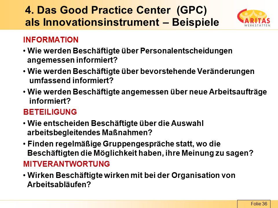 Folie 36 4. Das Good Practice Center (GPC) als Innovationsinstrument – Beispiele INFORMATION Wie werden Beschäftigte über Personalentscheidungen angem
