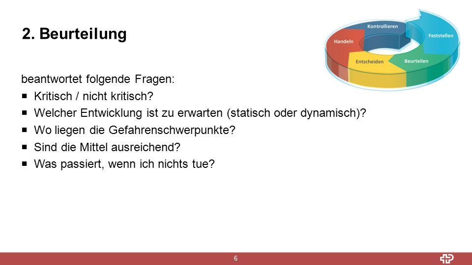 2. Beurteilung 6 beantwortet folgende Fragen:  Kritisch / nicht kritisch.