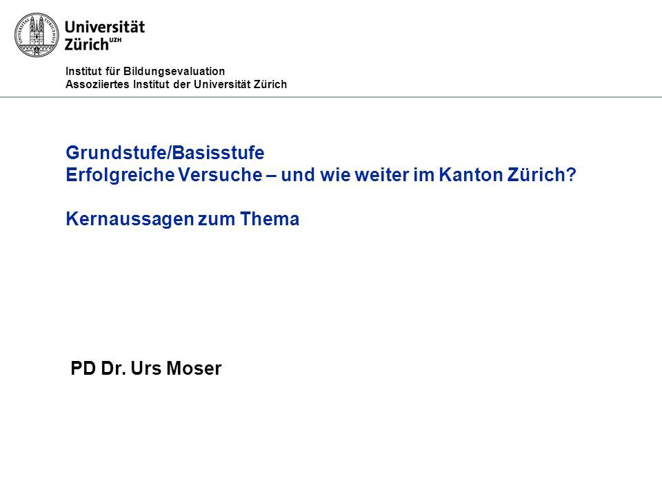 Institut für Bildungsevaluation Assoziiertes Institut der Universität Zürich PD Dr.