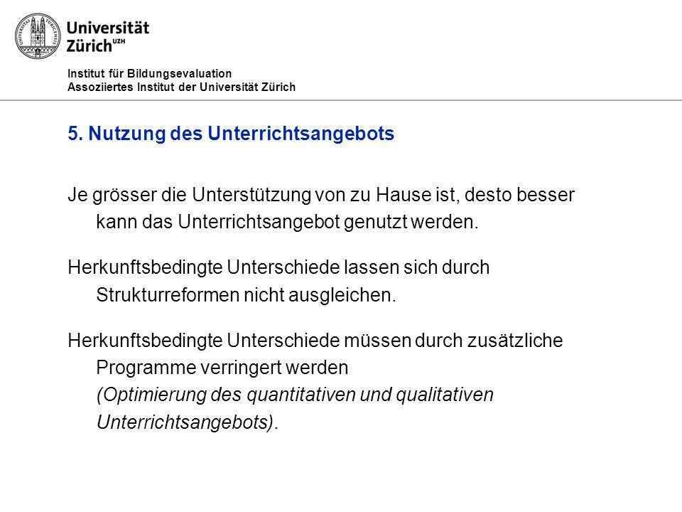 Institut für Bildungsevaluation Assoziiertes Institut der Universität Zürich 5.