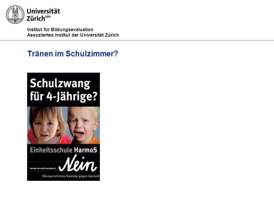 Institut für Bildungsevaluation Assoziiertes Institut der Universität Zürich Tränen im Schulzimmer?