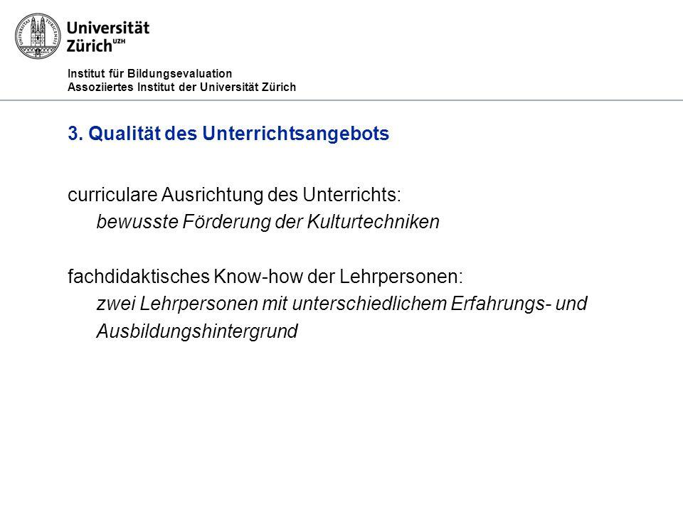 Institut für Bildungsevaluation Assoziiertes Institut der Universität Zürich 3.