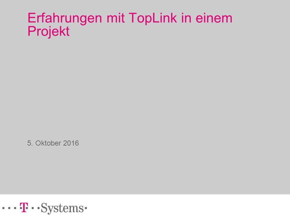 Erfahrungen mit TopLink in einem Projekt 5. Oktober 2016