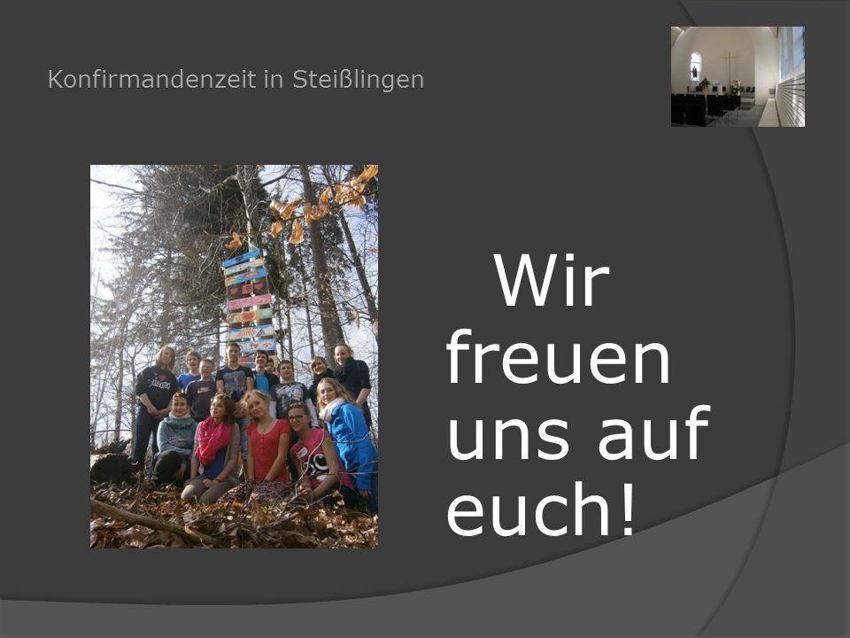Konfirmandenzeit in Steißlingen Wir freuen uns auf euch!