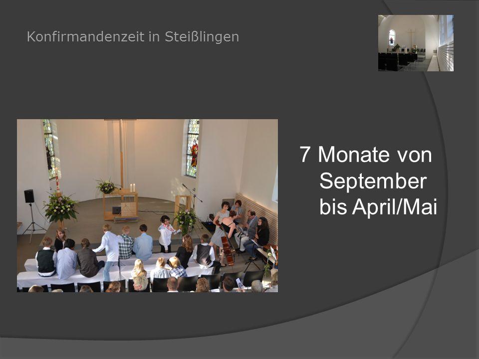 Konfirmandenzeit in Steißlingen 2 Freizeiten 1 Konfitag im Januar 20 Gottesdienste Wöchentlicher Konfirmanden- unterricht am Mittwochnachmittag (1 ½ Stunden)