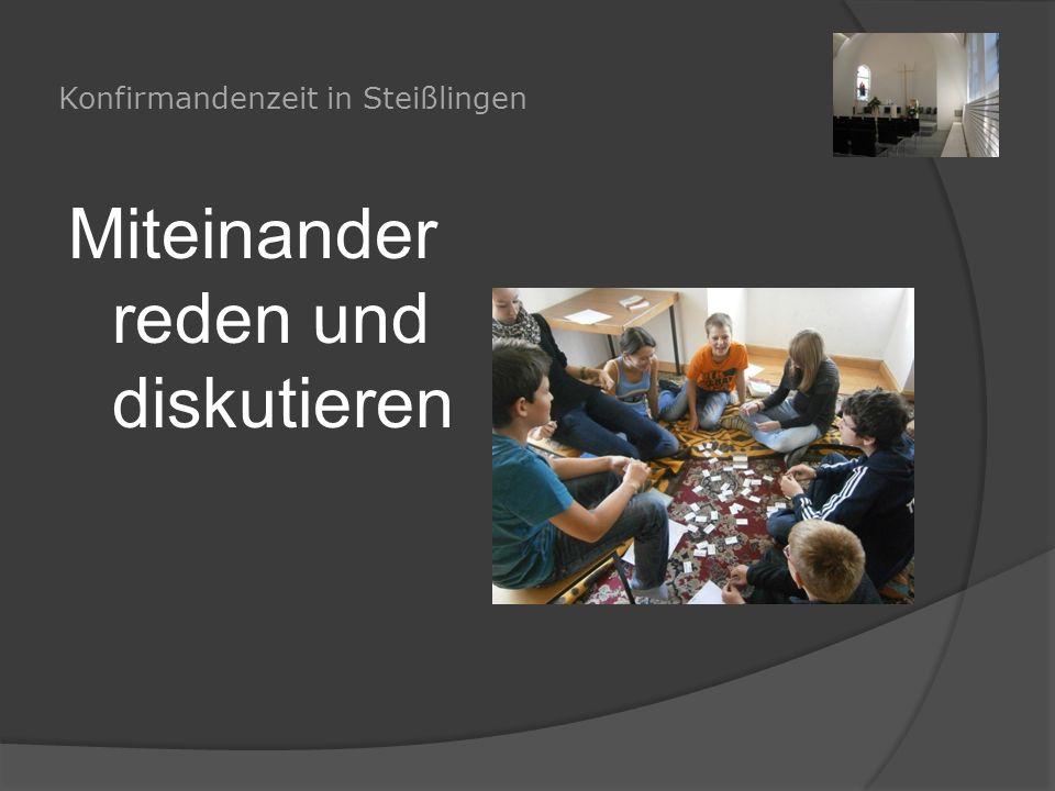 Konfirmandenzeit in Steißlingen Miteinander reden und diskutieren