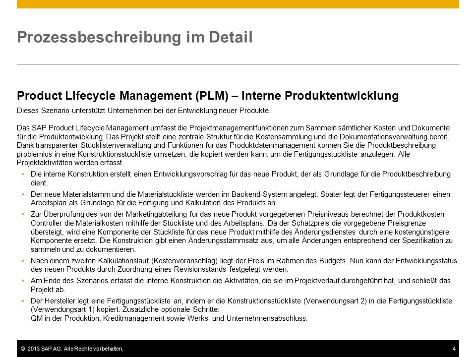 ©2013 SAP AG. Alle Rechte vorbehalten.4 Prozessbeschreibung im Detail Product Lifecycle Management (PLM) – Interne Produktentwicklung Dieses Szenario