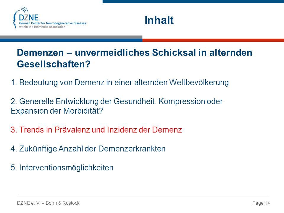 Page 14DZNE e. V. – Bonn & Rostock 1. Bedeutung von Demenz in einer alternden Weltbevölkerung 2.