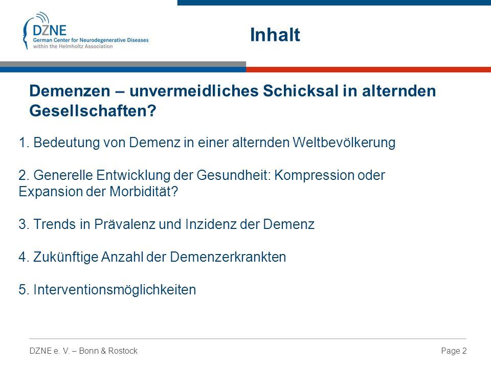 Page 2DZNE e. V. – Bonn & Rostock 1. Bedeutung von Demenz in einer alternden Weltbevölkerung 2.