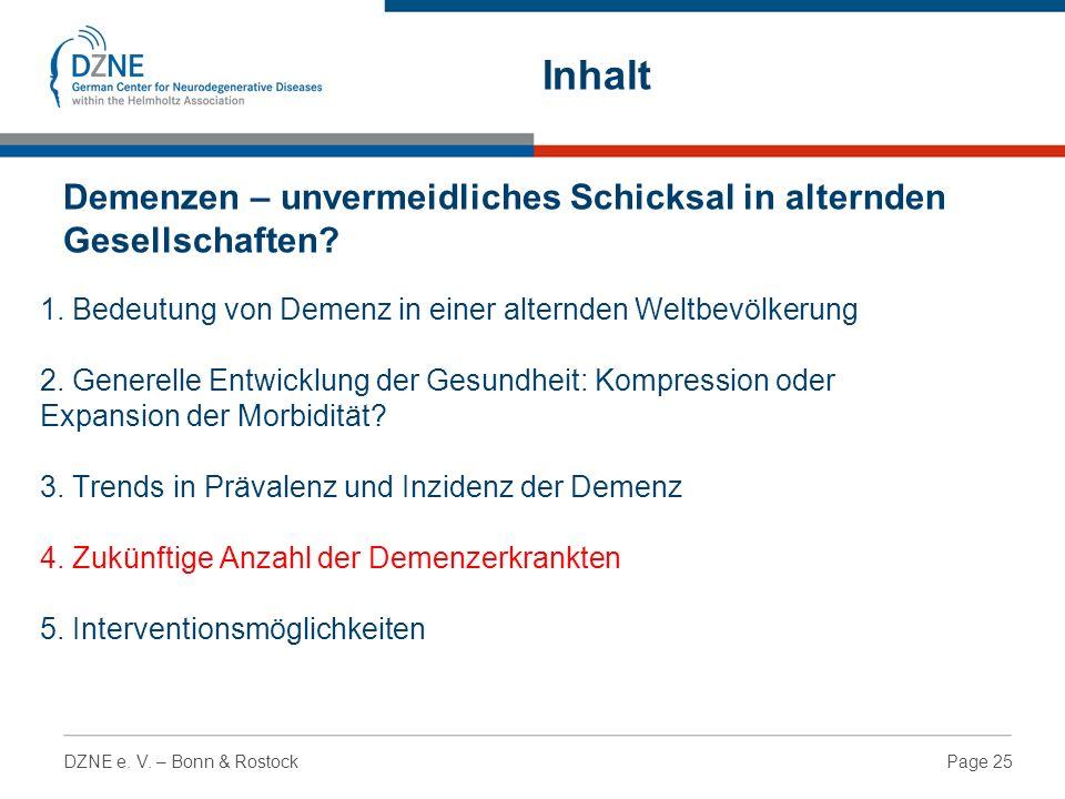 Page 25DZNE e. V. – Bonn & Rostock 1. Bedeutung von Demenz in einer alternden Weltbevölkerung 2.