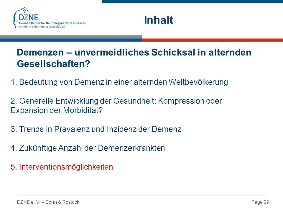 Page 29DZNE e. V. – Bonn & Rostock 1. Bedeutung von Demenz in einer alternden Weltbevölkerung 2.