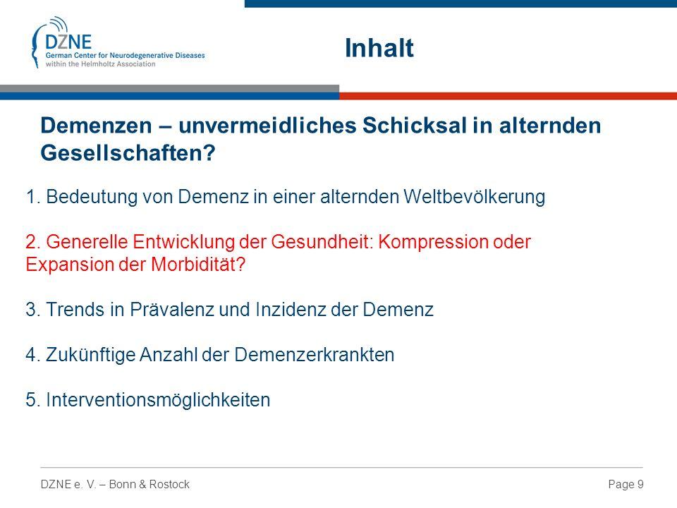 Page 9DZNE e. V. – Bonn & Rostock 1. Bedeutung von Demenz in einer alternden Weltbevölkerung 2.