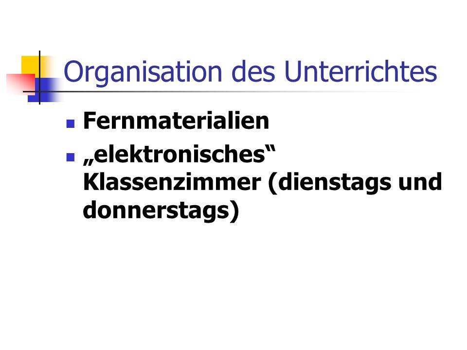 """Organisation des Unterrichtes Fernmaterialien """"elektronisches Klassenzimmer (dienstags und donnerstags)"""
